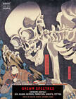 Dream Spectres: Extreme Ukiyo-E: Sex, Blood, Demons, Monsters, Ghosts, Tattoo by Jack Hunter (Paperback, 2013)