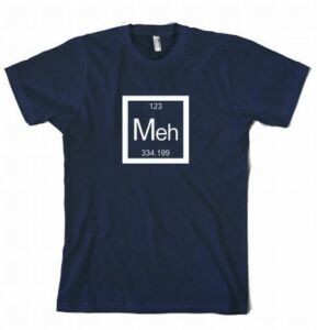 Meh-The-Chemical-Element-of-Apathy-Periodic-Table-Chemistry-Geek-T-Shirt-Blue
