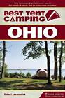 Best Tent Camping: Ohio: Your Car-Camping Guide to Scenic Beauty, the Sounds of Nature, and an Escape from Civilization by Robert Loewendick (Paperback, 2012)