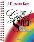 The Grand Sweep: 365 Days from Genesis Through Revelation: Daily Response Book by J. Ellsworth Kalas (Paperback, 1996)