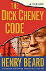 The Dick Cheney Code: A Parody by Henry Beard (Paperback, 2004)