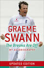 Graeme Swann: The Breaks are Off - My Autobiography by Graeme Swann (Paperback, 2012)
