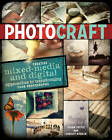 Photo Craft: Creative Mixed Media and Digital Approaches to Transforming Your Photographs by Susan Tuttle, Christy Hydeck (Paperback, 2012)