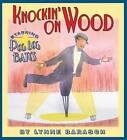 Knockin' on Wood by Lynne Barasch (Paperback, 2012)