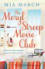 The Meryl Streep Movie Club by Mia March (Paperback, 2012)