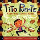 Tito Puente, Mambo King/Tito Puente, Rey del Mambo by Monica Brown (Hardback, 2013)