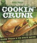 Cookin' Crunk: Eatin' Vegan in the Dirty South by Bianca Phillips (Paperback, 2012)