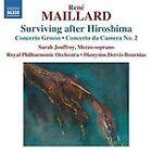 Rene Maillard - René Maillard: Surviving after Hiroshima; Concerto Grosso; Concerto da Camera No. 2 (2011)