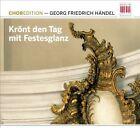 George Frederick Handel - Händel: Krönt den Tag mit Festesglanz (2011)