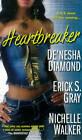 Heartbreaker by Erick S. Gray, Nichelle Walker, De'nesha Diamond (Paperback, 2013)