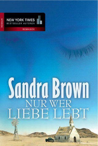 Nur wer Liebe lebt von Sandra Brown