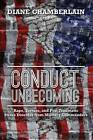 Conduct Unbecoming: Rape, Torture, and Post Traumatic Stress Disorder from Military Commanders by Diane Chamberlain (Paperback / softback, 2013)