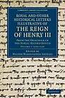 Royal and Other Historical Letters Illustrative of the Reign of Henry III: From the Originals in the Public Record Office by Cambridge Library Collection (Paperback, 2012)
