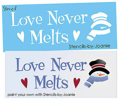 Winter STENCIL Love Never Melts Frosty Snowman Hearts Prim Christmas Art signs