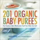 201 Organic Baby Purees: The Freshest, Most Wholesome Food Your Baby Can Eat! by Tamika L. Gardner (Paperback, 2012)