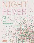 Night Fever 3: Hospitality Design by Carmel McNamara, Sarah Martin Pearson, Marlous Van Rossum-Willems (Hardback, 2012)