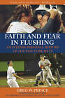 Faith and Fear in Flushing: An Intense Personal History of the New York Mets by Greg W Prince, Gary Cohen (Paperback / softback, 2010)