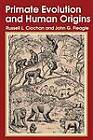Primate Evolution and Human Origins by Russell L. Ciochon (Paperback, 1987)