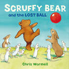 Scruffy Bear and the Lost Ball by Christopher Wormell (Hardback, 2013)