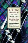 Piping Traditions of the Inner Isles of the West Coast of Scotland by Bridget Mackenzie (Paperback, 2012)
