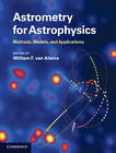 Astrometry for Astrophysics: Methods, Models, and Applications by Cambridge University Press (Hardback, 2012)
