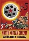 North Korean Cinema: A History by Johannes Schonherr (Paperback, 2012)