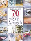 Zoltan Szabo's 70 Favorite Watercolor Techniques by Zoltan Zsabo (Paperback, 2012)