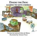 Dinero the Frog Learns to Save Energy by Leticia Colon de Mejias (Paperback, 2013)