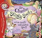 Sir Charlie Stinky Socks and the Really Dreadful Spell by Kristina Stephenson (Mixed media product, 2011)