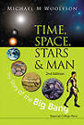 Time, Space, Stars and Man: The Story of the Big Bang by Michael Mark Woolfson (Hardback, 2013)
