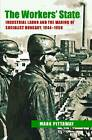 The Workers' State: Industrial Labor and the Making of Socialist Hungary, 1944-1958 by Mark Pittaway (Hardback, 2012)