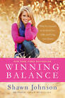 Winning Balance: What I've Learned So Far about Love, Faith, and Living Your Dreams by Shawn Johnson (Hardback, 2012)