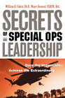 Secrets of Special Ops Leadership: Dare the Impossible -- Achieve the Extraordinary by William A. PH.D. Cohen (Paperback)