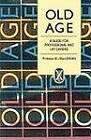 Old Age: A Guide for Professional and Lay Carers by William J. MacLennan (Paperback, 1990)