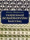 Traditional Scandinavian Knitting by Sheila McGregor (Paperback, 2004)
