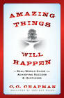 Amazing Things Will Happen: A Real World Guide on Achieving Success and Happiness by C. C. Chapman (Hardback, 2013)
