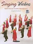 Singing Violins : Popular Classics for Advanced Ensemble or Solo Performance, Book and CD by Alfred Publishing Staff (2009, Paperback)