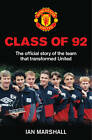 Class of 92: The Official Story of the Team That Transformed United by Ian Marshall, MUFC (Paperback, 2013)