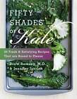 Fifty Shades of Kale: 50 Fresh and Satisfying Recipes That are Bound to Please by Drew Ramsey, Jennifer Iserloh (Hardback, 2013)