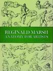 Anatomy for Artists by Roger Marsh, Reginald Marsh (Paperback, 1971)