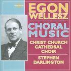 Egon Wellesz - : Choral Music (2010)