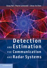 Detection and Estimation for Communication and Radar Systems by Flavio Lorenzelli, Chiao-En Chen, Kung Yao (Hardback, 2013)
