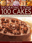 Decorating & Icing 100 Cakes: A Complete Guide to Cake Decorating, with Over 100 Projects, from Traditional Classics to the Latest in Contemporary Designs by Sarah Maxwell, Angela Nilsen (Paperback, 2012)