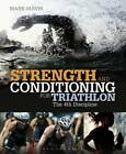 Strength and Conditioning for Triathlon: The 4th Discipline by Mark Jarvis (Paperback, 2013)