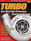 Turbo: Real World High-Performance Turbocharger Systems by Jay Miller (Paperback, 2008)