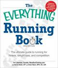 The Everything Running Book: The Ultimate Guide to Injury-Free Running for Fitness and Competition by Art Liberman (Paperback, 2012)