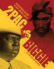 2Pac Vs. Biggie: An Illustrated History of Rap's Greatest Battle by Ewan McGarvey, Jeff Weiss (Paperback, 2013)