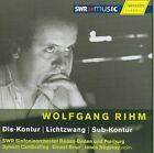 Wolfgang Rihm - : Dis-Kontur; Lichtzwang; Sub-Kontur (2008)