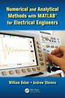 Numerical and Analytical Methods with MATLAB for Electrical Engineers by William Bober, Andrew Stevens (Hardback, 2012)