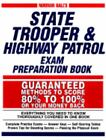 State Trooper and Highway Patrol Exam Preparation Book : Guaranteed Methods to Score 80% to 100% or Your Money Back by Norman S. Hall (1997, Paperback)